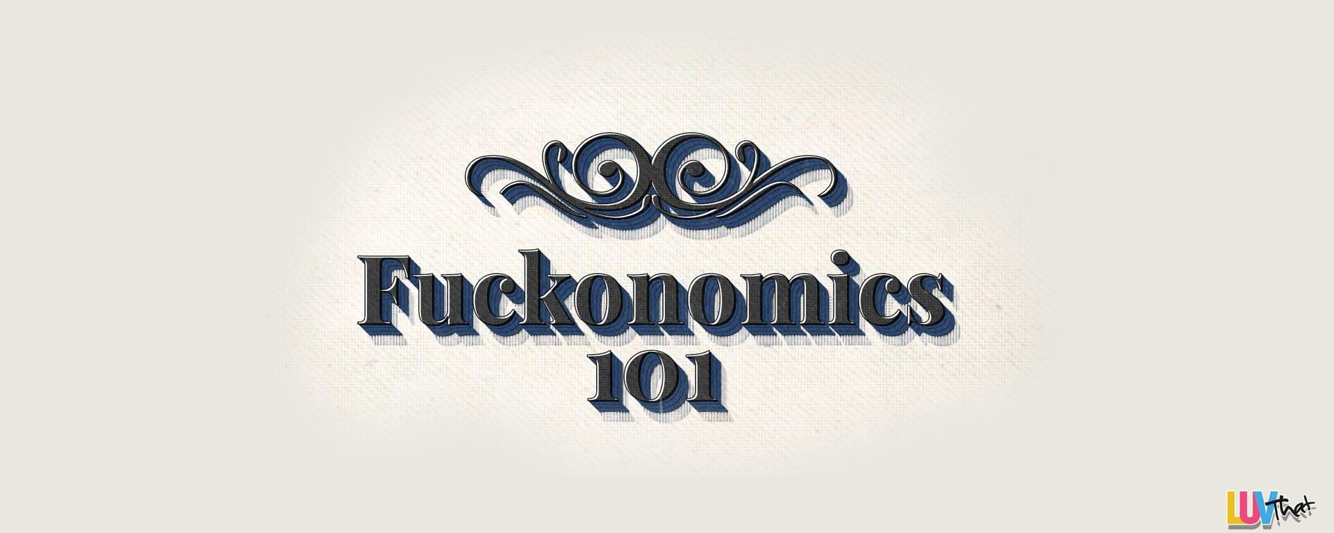 fuckonomics101