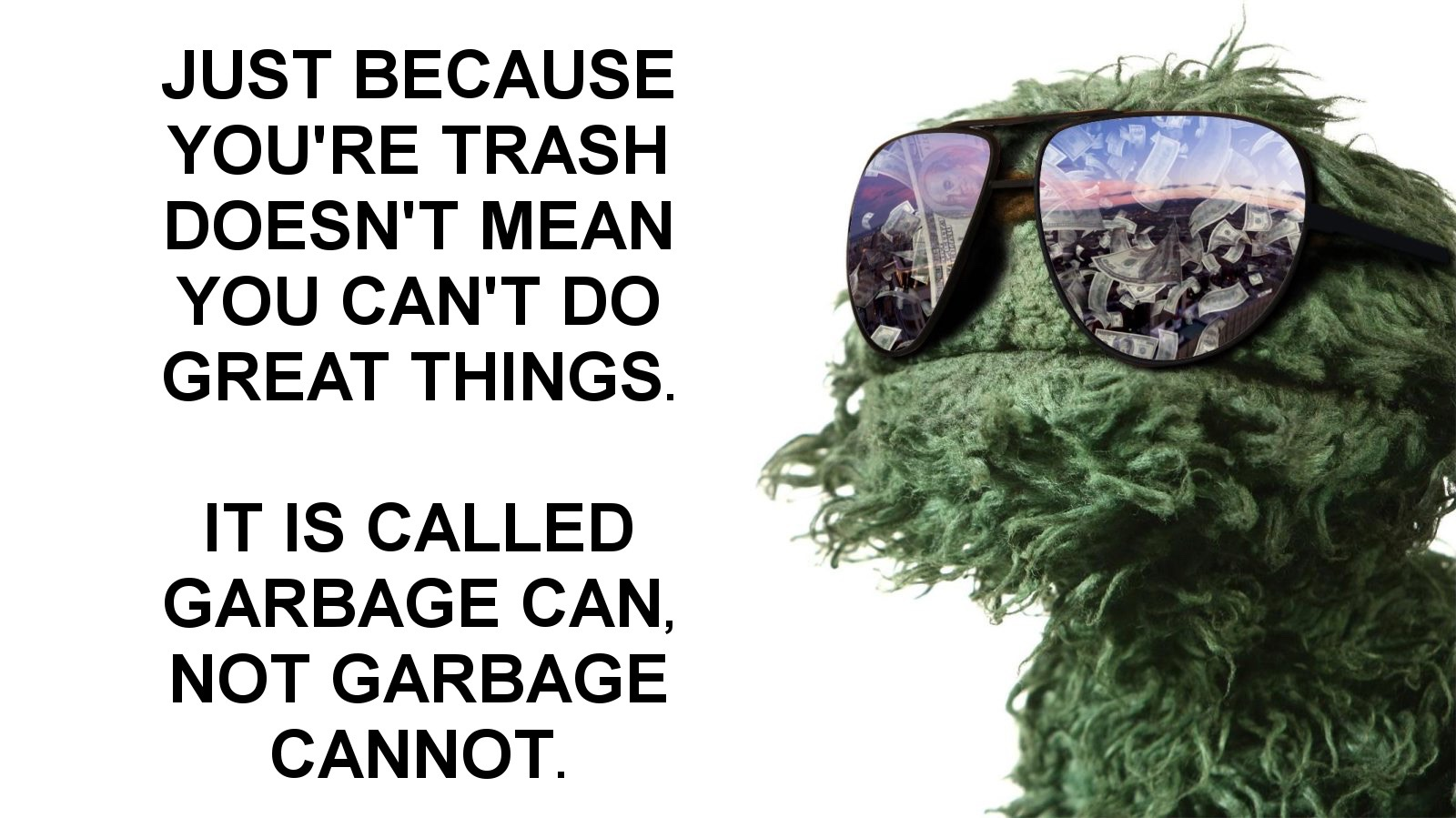 oscar the grouch motivation